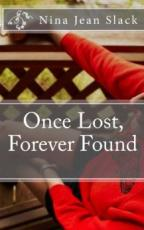 Once Lost, Forever Found (Vol. #1) by Nina Jean Slack