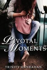 Pivotal Moments - Book 1 of In Time Series