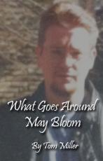What Goes Around May Bloom