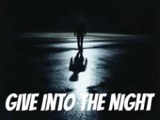 Give Into The Night