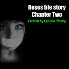 Roses life story Chapter 2