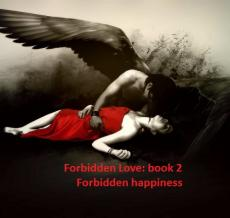 Forbidden Love Book 2: Forbidden Happiness