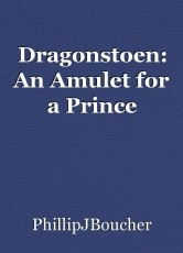 Dragonstoen: An Amulet for a Prince