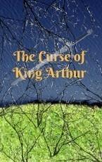 The Curse of King Arthur
