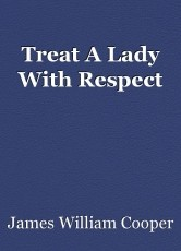 Treat A Lady With Respect