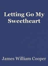 Letting Go My Sweetheart