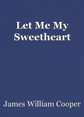 Let Me My Sweetheart