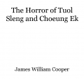 The Horror of Tuol Sleng and Choeung Ek