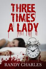 Three Times A Lady: A Short Psychological Thriller