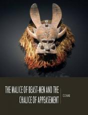 The Malice of Beast-Men and the Chalice of Appeasement Part One: Pawn of Malice