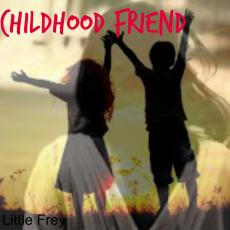 Childhood Friend