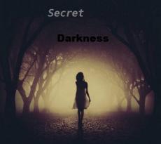 Secret Darkness (Final Part)