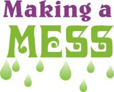 MAKING MESSES
