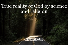 True reality of God by science and religion