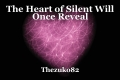 The Heart of Silent Will Once Reveal