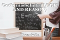 God's misbelief - (LOGIC AND REASON)