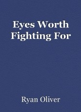 Eyes Worth Fighting For