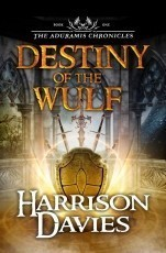 The Aduramis Chronicles: Destiny of the Wulf - Book 1