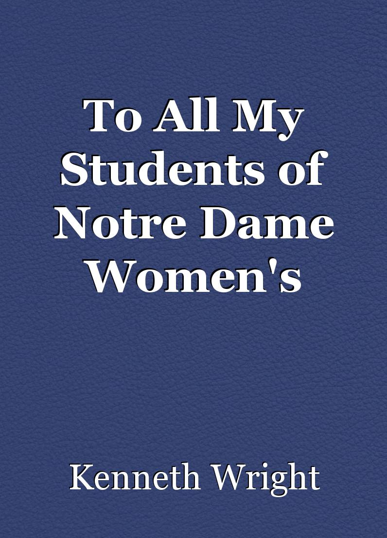 To All My Students of Notre Dame Women's College, Kyoto, Japan