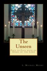 The Unseen: Face To Face With An Angel Of The Lord