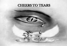 CHEERS TO TEARS