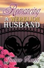 Romancing a werelion Husband