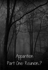 Apparition Part 1: Reunion..?