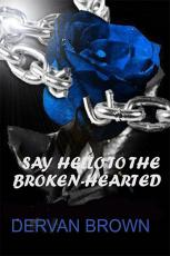 Say Hello To The Broken-Hearted