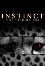 Instinct - The Life of X09