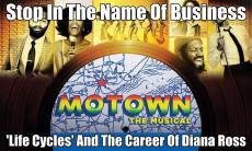 Stop In The Name Of Business - 'Life Cycles' And The Career Of Diana Ross