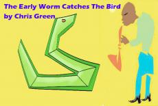 The Early Worm Catches The Bird