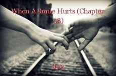 When A Smile Hurts (Chapter 38)