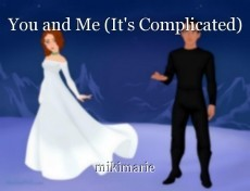 You and Me (It's Complicated)