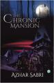 The Chronic Mansion by Azhar Sabri