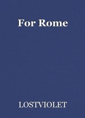 For Rome