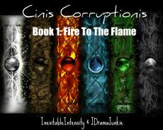 Cinis Corruptionis: Book One:The Fire To The Flame