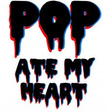 Pop Ate My Heart