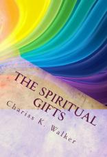 The Spiritual Gifts: Understanding for the Great Shift and Beyond