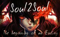 SouL2SouL-The beginning of an ending chapter 2
