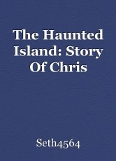 The Haunted Island: Story Of Chris