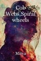 Cob Webs,Spiral wheels