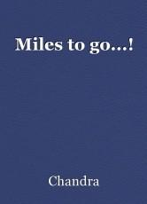 Miles to go...!