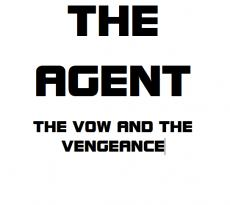 The Agent: The Vow and The Vengeance