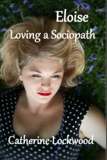 Eloise- Loving a Sociopath