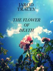 The Flower Of Death: Volume 1