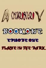 ChiarOscuro - Book One - Episode 1 - Flame In The Dark
