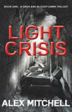Light Crisis (Book 1 of the Dark and Bloody Dawn Trilogy)