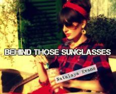 Behind Those Sunglasses
