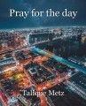 Pray for the day