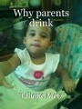 Why parents drink